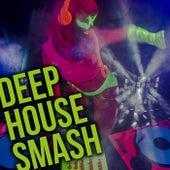 Deep House Smash von Various Artists