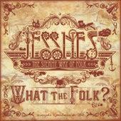 What the Folk? von Jessnes