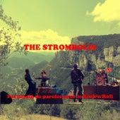 Pas besoin de paroles pour le Rock'n'Roll by The Strombolis
