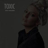 Toxic von Sofia Karlberg