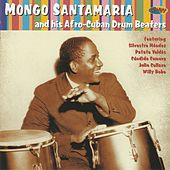 Mongo Santamaria And His Afro-Cuban Drum Beaters di Mongo Santamaria