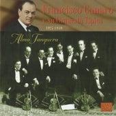 Alma Tanguera - Francisco Canaro y Su Orquesta Típica: 1927-1939 by Francisco Canaro