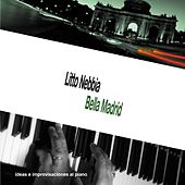 Bella Madrid (Ideas e Improvisaciones al Piano) by Litto Nebbia
