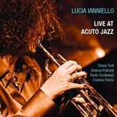Live at Acuto Jazz (feat. Diana Torti, Andrea Polinelli, Paolo Tombolesi & Cristina Patrizi) by Lucia Ianniello