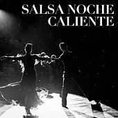 Salsa Noche Caliente de Various Artists