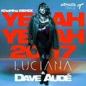 Yeah Yeah 2017 (KhoMha Remix) by Luciana