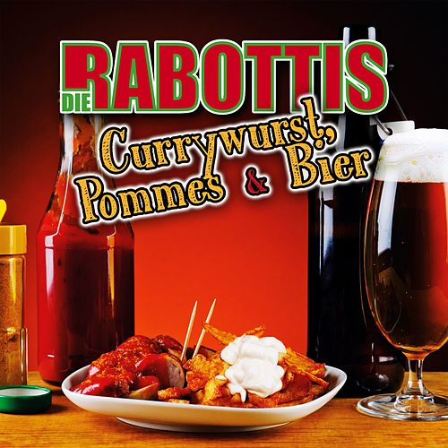 Currywurst, Pommes & Bier von Die Rabottis