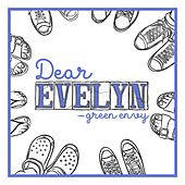 Dear Evelyn von Green Envy