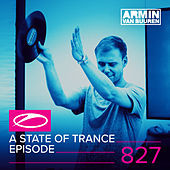 A State Of Trance Episode 827 by Various Artists