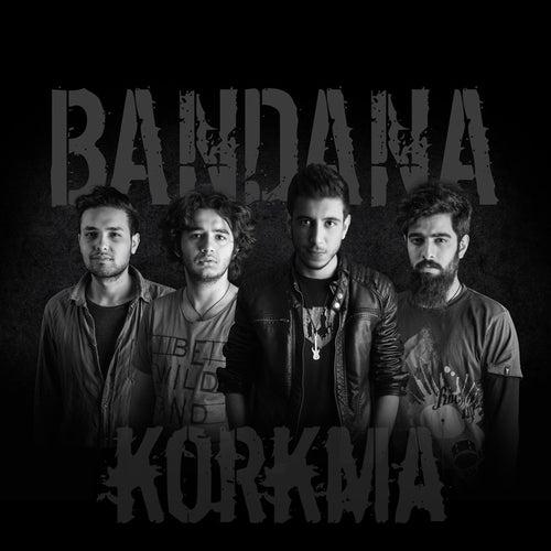 Korkma de Bandana