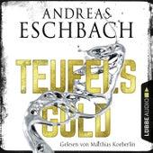 Teufelsgold (Ungekürzt) von Andreas Eschbach