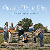 On My Way to Glory by The Kalman Family