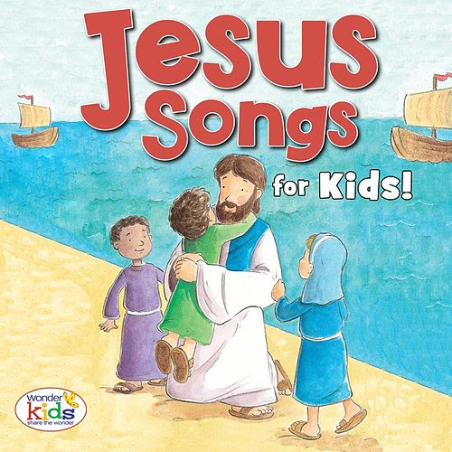 Jesus Songs for Kids! by Wonder Kids