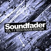 Soundfader, Vol.7: Tech House Edition - EP by Various Artists