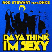 Da Ya Think I'm Sexy? by Rod Stewart