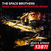 Shine (Jorn van Deynhoven Remix) by Space Brothers