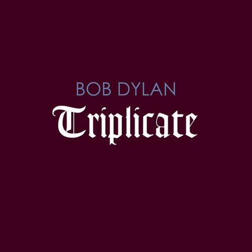 Triplicate by Bob Dylan