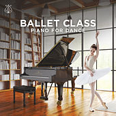 Ballet Class: Piano for Dance by Various Artists