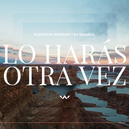 Los Haras Otra Vez by Elevation Worship