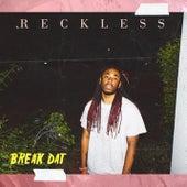 Break Dat by Reckless