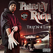 Trip'n 4 Life von Philthy Rich
