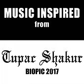 Music Inspired from Tupac Shakur Biopic 2017 by Various Artists