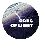 Orbs of Light by Beto Hale