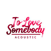 To Love Somebody (Acoustic) de Paul Canning