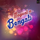 Magical 15 Bengali by Various Artists