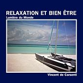 Relaxation et bien-être : Lumière du monde de Vincent de Carsenti
