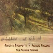 Francis Poulenc: Trois mouvements perpétuels, FP 14: I. Assez modéré - II. Très modéré - III. Alerte by Roberto Giacometti