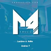 Lástima y Adiós de Andres F