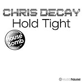 Hold Tight by Chris Decay