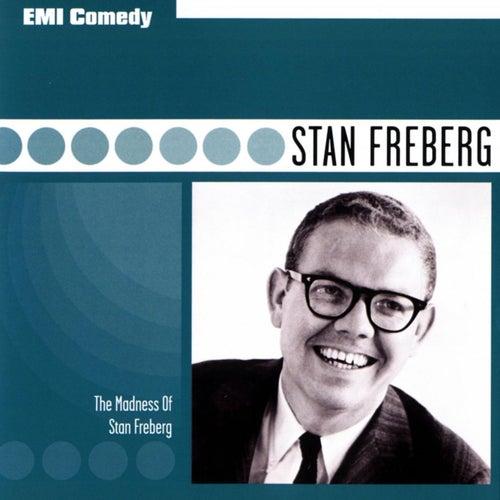 EMI Comedy Classics - The Madness Of Stan Freberg by Stan Freberg