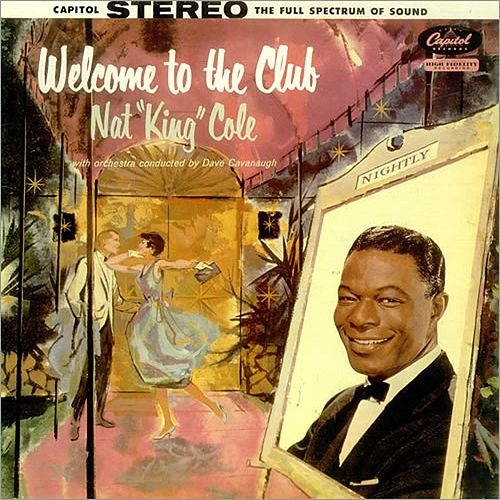 Welcome To The Club by Nat King Cole