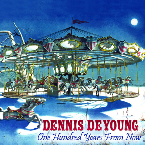 One Hundred Years From Now by Dennis DeYoung