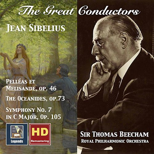 The Great Conductors: Thomas Beecham Conducts Sibelius (Remastered 2017) by Royal Philharmonic Orchestra