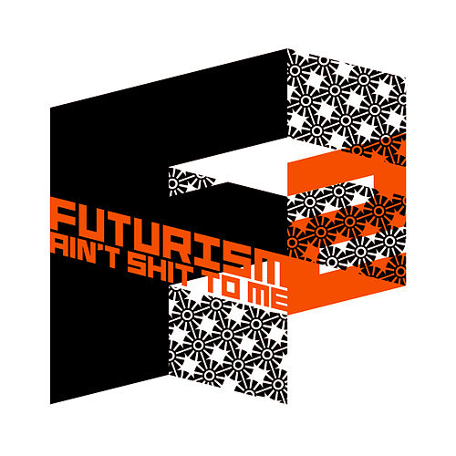 Futurism Ain't Shit To Me 2 by Various Artists
