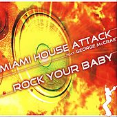 Rock your baby de Miami House Attack
