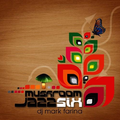 Mushroom Jazz Six by Mark Farina