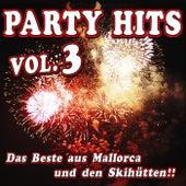Party Hits Vol. 3 - Das Beste aus Mallorca und den Skihütten!! by Various Artists