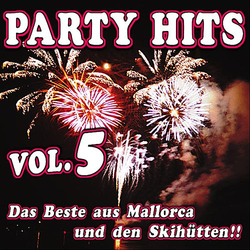 Party Hits Vol. 5 - Das Beste aus Mallorca und den Skihütten!! by Various Artists