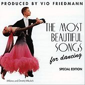 The Most Beautiful Songs For Dancing - Special Edition de Vio Friedmann