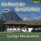 Ein Prosit der Gemütlichkeit / Fröhliche Blasmusik - Folge 2 by Lustige Musikanten