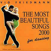 The Most Beautiful Songs For Dancing - 2000 von Vio Friedmann