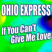 If You Can't Give Me Love by Ohio Express