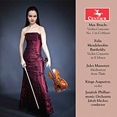 Bruch, Mendelssohn & Massenet: Violin Works by Kinga Augustyn