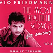 The Most Beautiful Songs For Dancing - Vol. 4 von Vio Friedmann