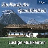 Ein Prosit der Gemütlichkeit / Fröhliche Blasmusik - Folge 1 by Lustige Musikanten