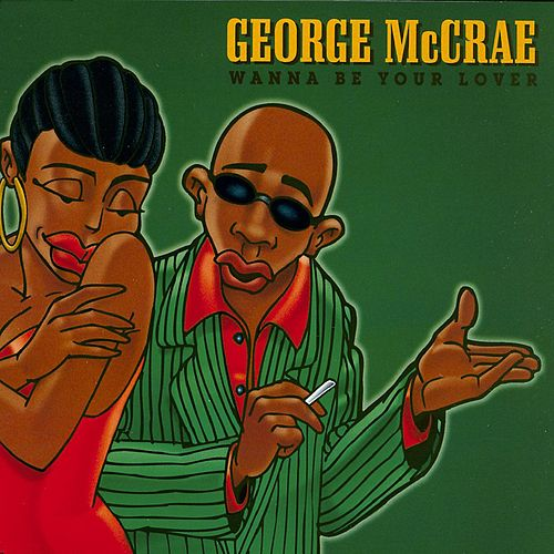 Wanna Be Your Lover by George McCrae